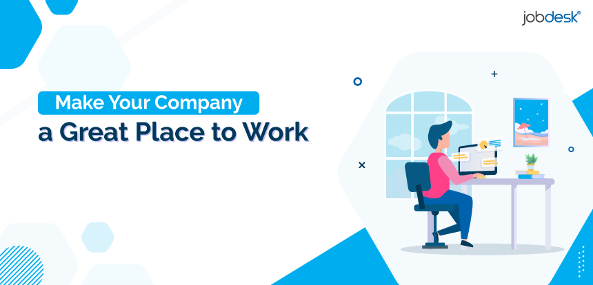 Make Your Company a Great Place to Work (2021)